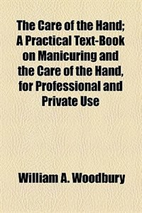 Book The Care of the Hand by William A. Woodbury