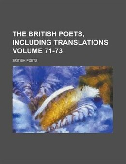 Book The British Poets, Including Translations Volume 71-73 by British Poets