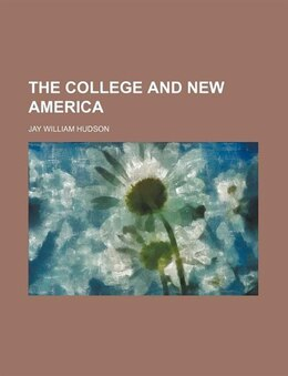 Book The College and New America by Jay William Hudson