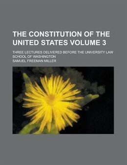 Book The Constitution of the United States by Samuel Freeman Miller