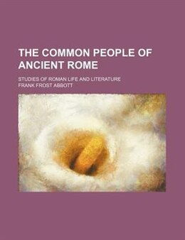 Book The Common People of Ancient Rome by Frank Frost Abbott