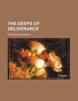 Book The Deeps of Deliverance by Frederik Van Eeden