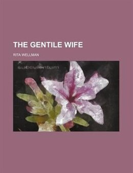 Book The Gentile Wife by Rita Wellman
