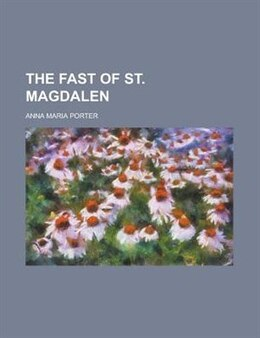 Book The Fast of St. Magdalen by Anna Maria Porter