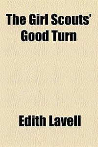 Book The Girl Scouts' Good Turn by Edith Lavell