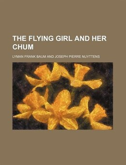 Book The Flying Girl and Her Chum by Lyman Frank Baum