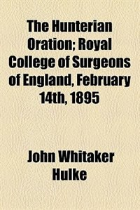 Book The Hunterian Oration by John Whitaker Hulke