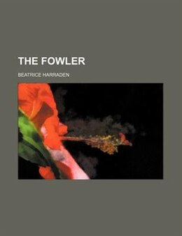 Book The Fowler by Beatrice Harraden