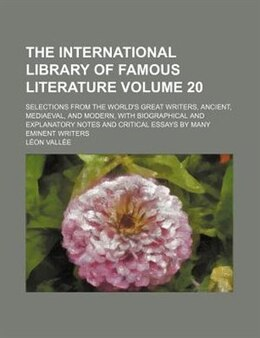Book The International Library Of Famous Literature Volume 20; Selections From The World's Great Writers… by Léon Vallée