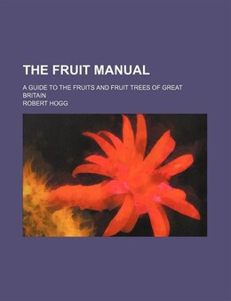 Book The Fruit Manual by Robert Hogg