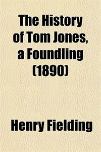 Book The History of Tom Jones, a Foundling (1890) by Henry Fielding
