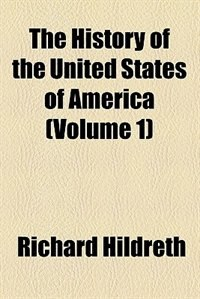 Book The History of the United States of America (1849) by Richard Hildreth