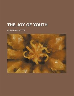 Book The Joy of Youth by Eden Phillpotts