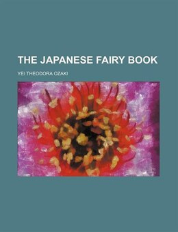Book The Japanese fairy book by Yei Theodora Ozaki
