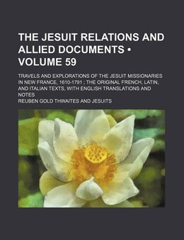 Book The Jesuit Relations and Allied Documents (1900) by Reuben Gold Thwaites