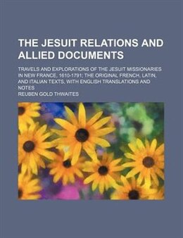 Book The Jesuit Relations And Allied Documents (volume 30); Travels And Explorations Of The Jesuit… by Reuben Gold Thwaites