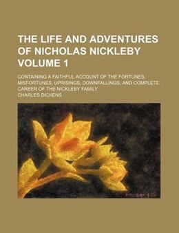 Book The Life and Adventures of Nicholas Nickleby (1839) by Charles Dickens