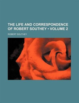 Book The Life And Correspondence Of Robert Southey (volume 2) by Robert Southey