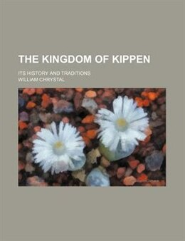 Book The Kingdom Of Kippen; Its History And Traditions by William Chrystal