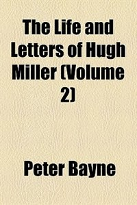 Book The Life and Letters of Hugh Miller (1871) by Peter Bayne