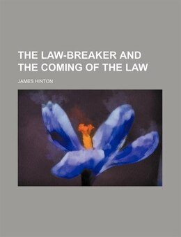 Book The Law-breaker And The Coming Of The Law by James Hinton
