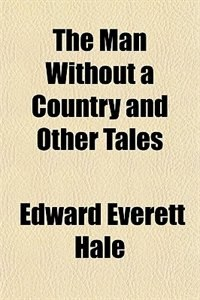 Book The Man Without a Country and Other Tales by Edward Everett Hale