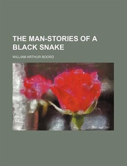 Book The Man-stories of a Black Snake by William Arthur Boord