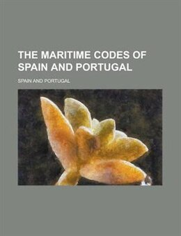 Book The Maritime Codes of Spain and Portugal by Francis William Spain
