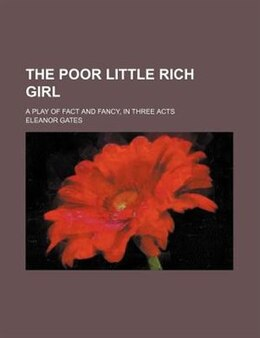 Book The Poor Little Rich Girl by Eleanor Gates