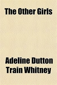 Book The Other Girls by Adeline Dutton Train Whitney