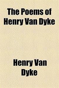 Book The Poems of Henry Van Dyke (1920) by Henry Van Dyke