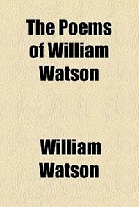 Book The Poems of William Watson by William Watson