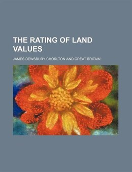 Book The Rating of Land Values by James Dewsbury Chorlton