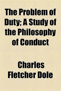 Book The Problem of Duty by Charles Fletcher Dole
