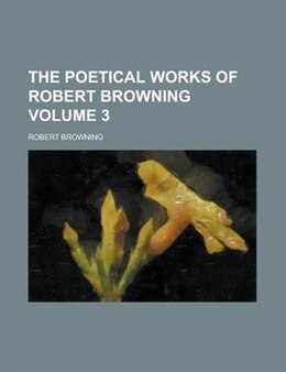 Book The Poetical Works Of Robert Browning Volume 3 by Robert Browning