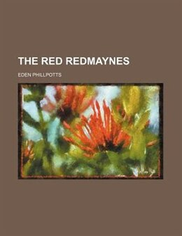 Book The Red Redmaynes by Eden Phillpotts