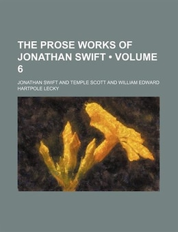 Book The Prose Works Of Jonathan Swift (volume 6) by Jonathan Swift