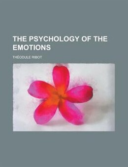 Book The Psychology Of The Emotions by Théodule Ribot