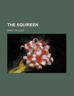 Book The Squireen by Shan F. Bullock