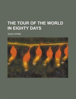 Book The Tour Of The World In Eighty Days by Jules Verne