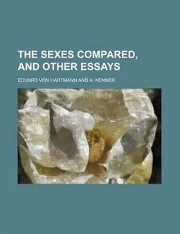 Book The Sexes Compared, and Other Essays by Eduard Von Hartmann