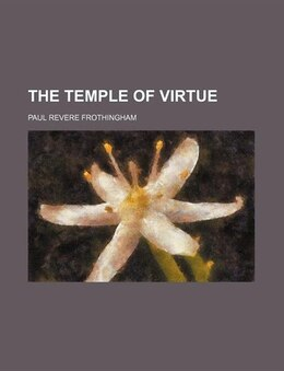 Book The Temple of Virtue by Paul Revere Frothingham