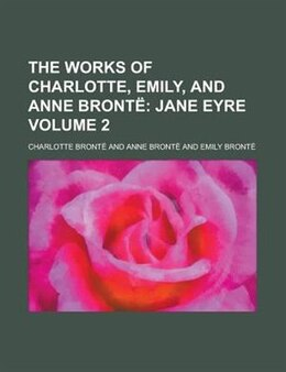 Book The Works Of Charlotte, Emily, And Anne Brontë Volume 2 by Charlotte Brontë