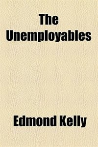 Book The Unemployables by Edmond Kelly