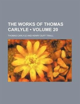 Book The Works of Thomas Carlyle: Latter-day pamphlets. by Thomas Carlyle