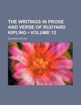 Book The Writings In Prose And Verse Of Rudyard Kipling (volume 12) by Rudyard Kipling