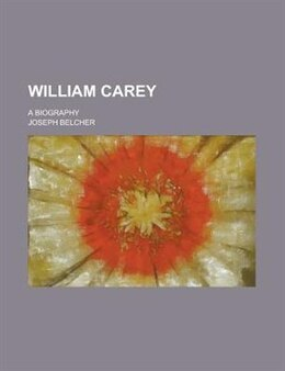 Book William Carey; a biography by William Cowper Brann