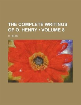 Book The Complete Writings Of O. Henry (volume 8) by O. Henry