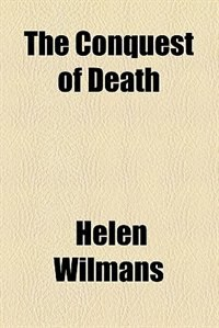Book The conquest of death by Helen Wilmans