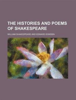 Book The histories and poems of Shakespeare by William Shakespeare
